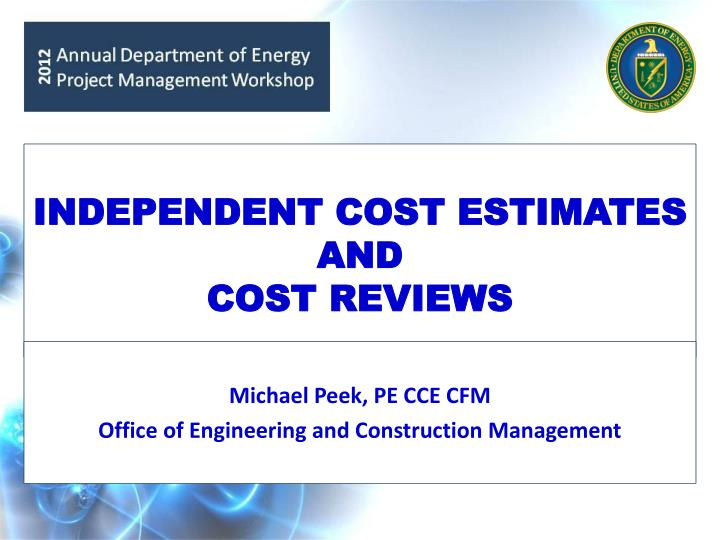 independent cost estimates and cost reviews n.