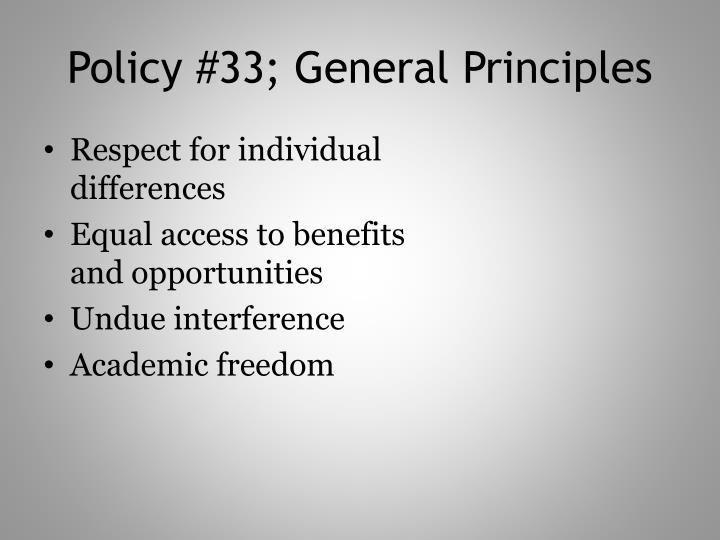 Policy #33; General Principles