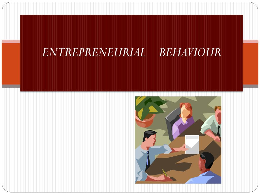PPT - ENTREPRENEURIAL BEHAVIOUR PowerPoint Presentation - ID