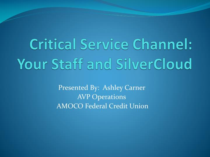 critical service channel your staff and silvercloud n.