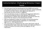 instrumentation challenging behaviour impact factor