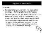 t riggers or distracters