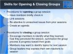 skills for opening closing groups