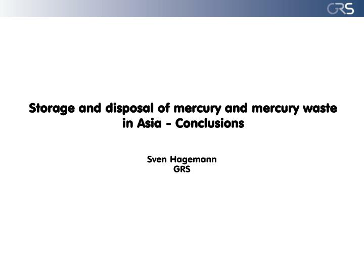 storage and disposal of mercury and mercury waste in asia conclusions n.