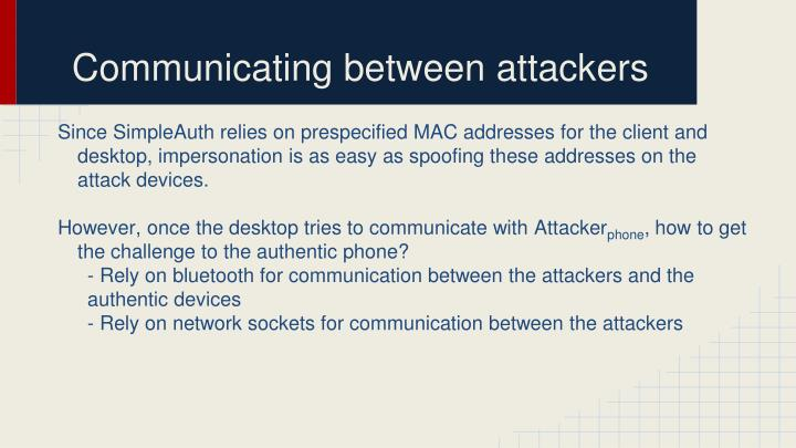 Communicating between attackers