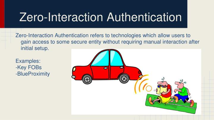 Zero interaction authentication