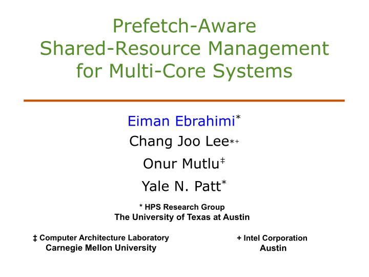 prefetch aware shared resource management for multi core systems n.