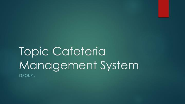 topic cafeteria management system n.