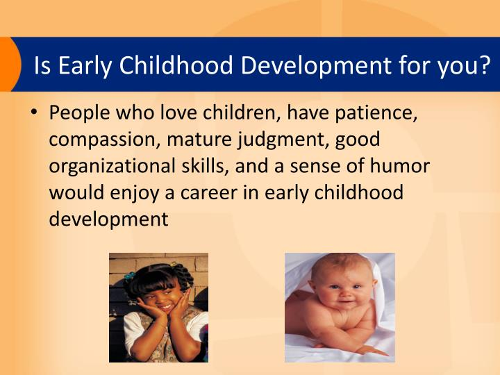 Is Early Childhood Development for you?
