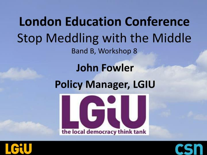london education conference stop meddling with the middle band b workshop 8 n.