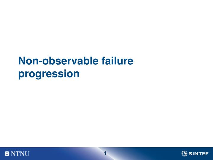 non observable failure progression n.