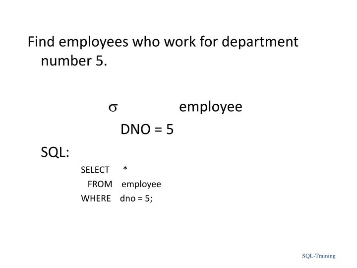 Find employees who work for department number 5.