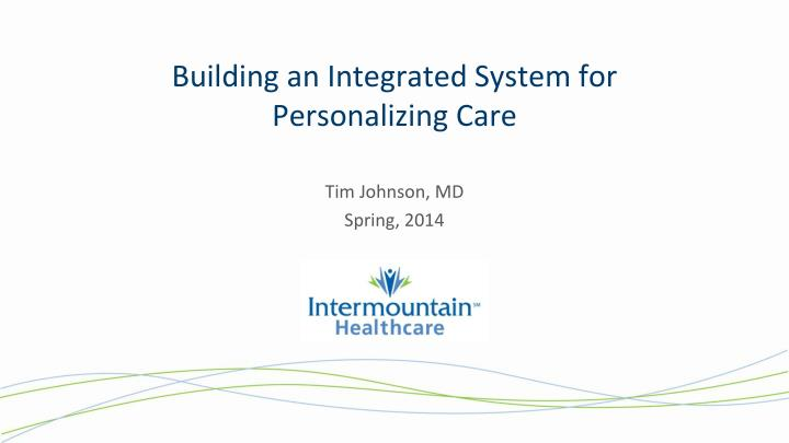 building an integrated system for personalizing care n.