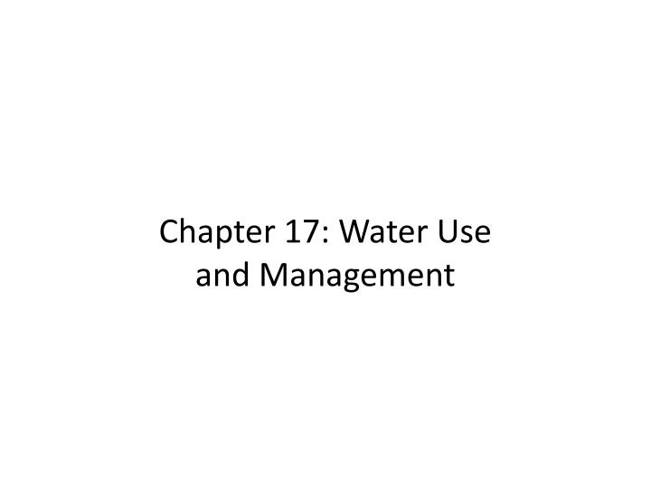 chapter 17 water use and management n.
