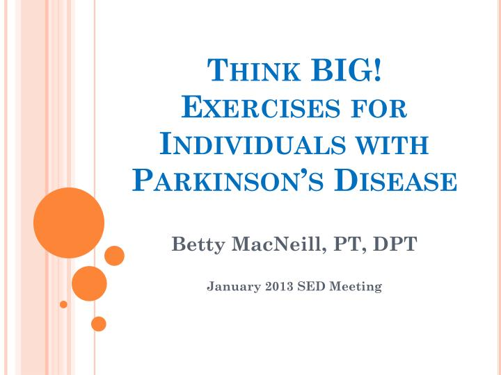 think big exercises for individuals with parkinson s disease n.
