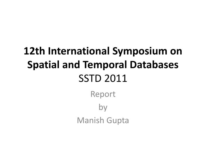 12th international symposium on spatial and temporal databases sstd 2011 n.
