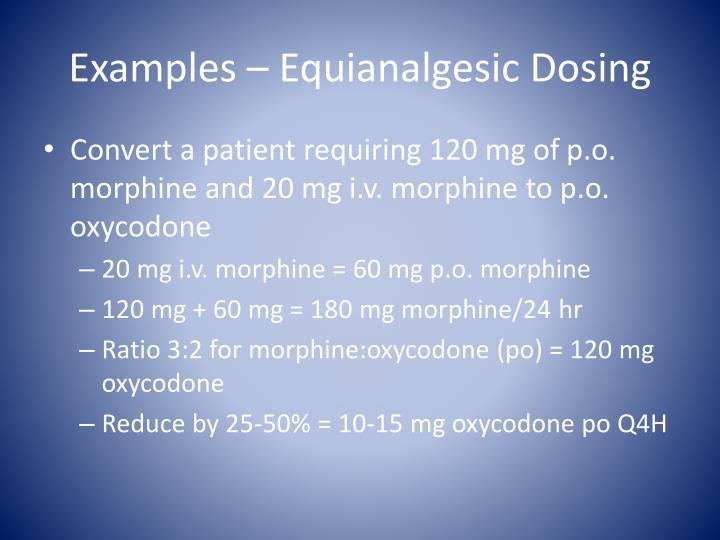 Examples – Equianalgesic Dosing