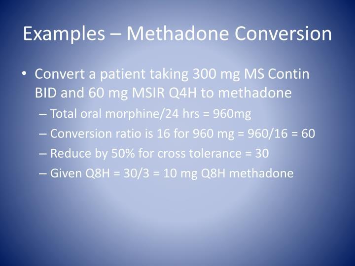 Examples – Methadone Conversion