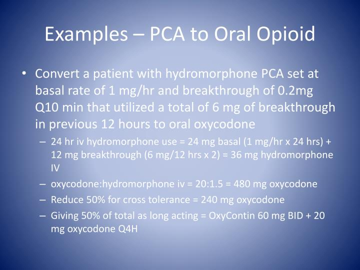 Examples – PCA to Oral Opioid
