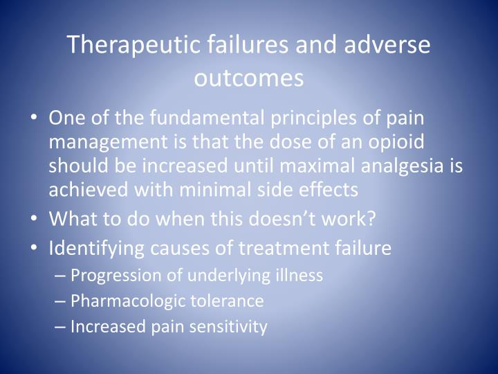 Therapeutic failures and adverse outcomes