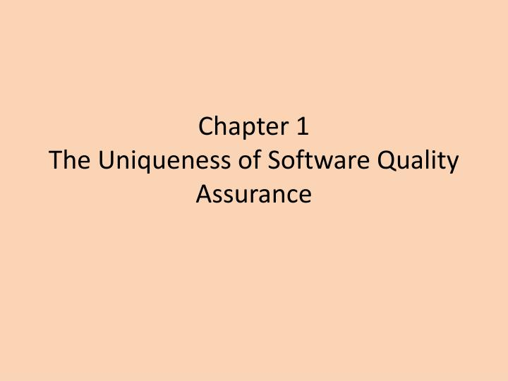 chapter 1 the uniqueness of software quality assurance n.