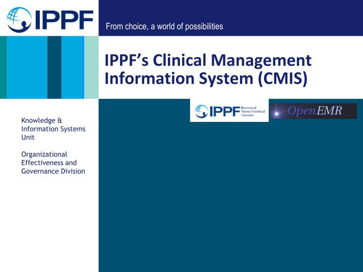 Ippf s clinical management information system cmis