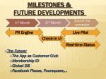 milestones future developments