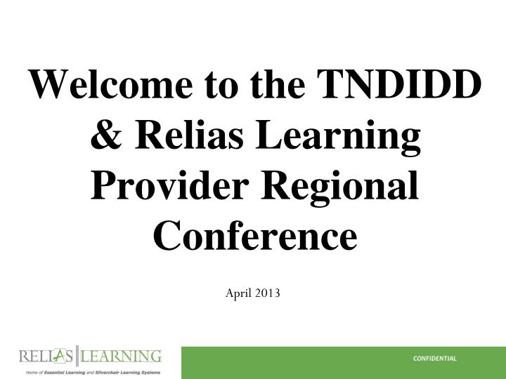 welcome to the tndidd relias learning provider regional conference n.