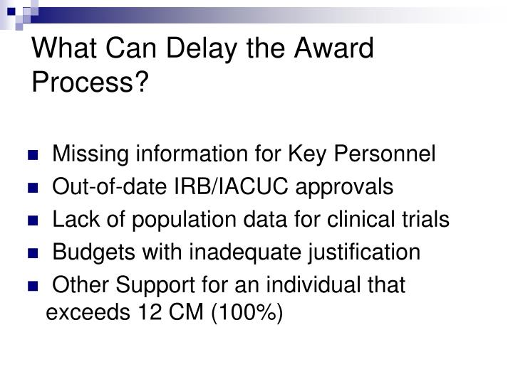 What Can Delay the Award Process?