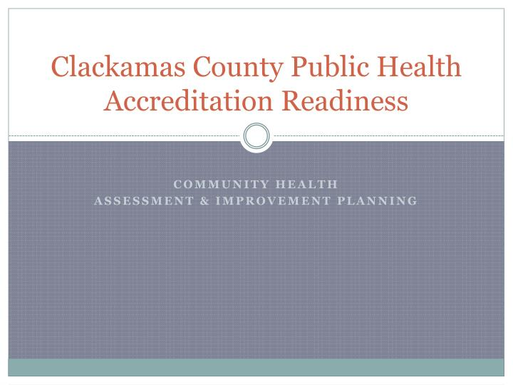 clackamas county public health accreditation readiness n.