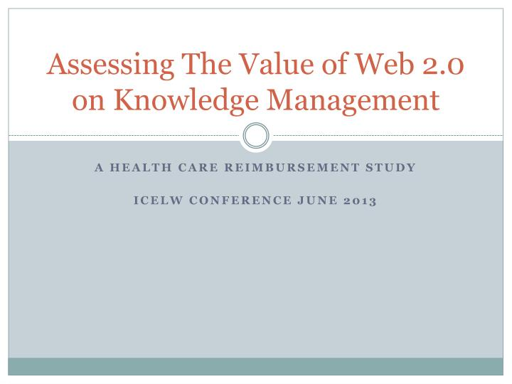 assessing the value of web 2 0 on knowledge management n.