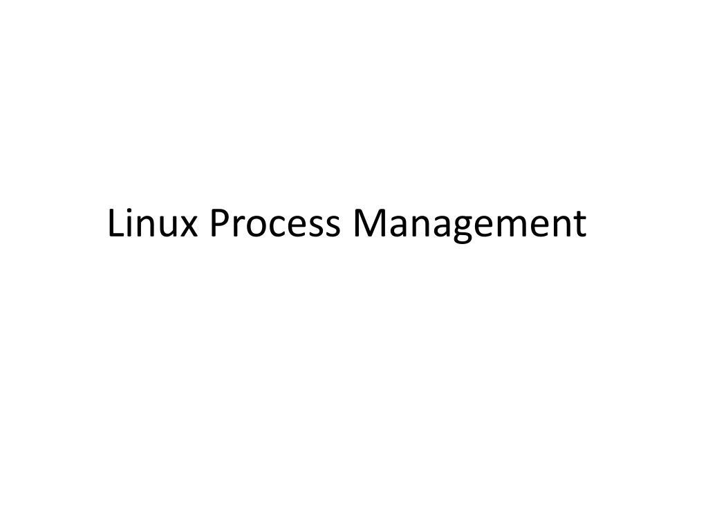 Ppt Linux Process Management Powerpoint Presentation Id 1568224