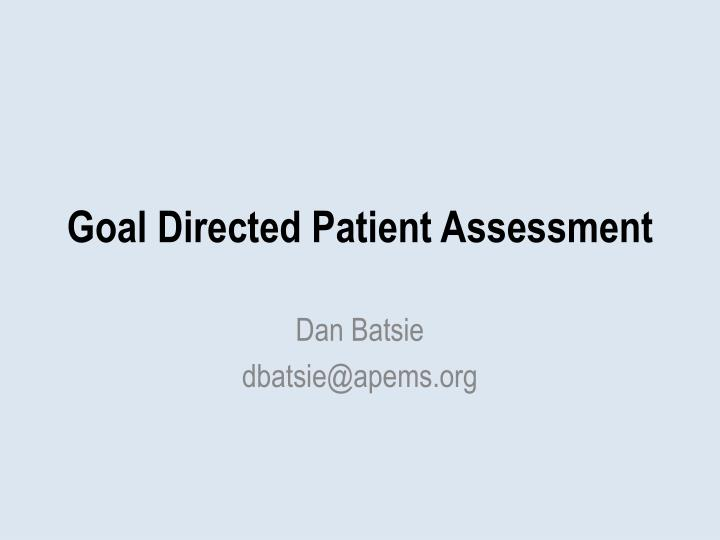 goal directed patient assessment n.