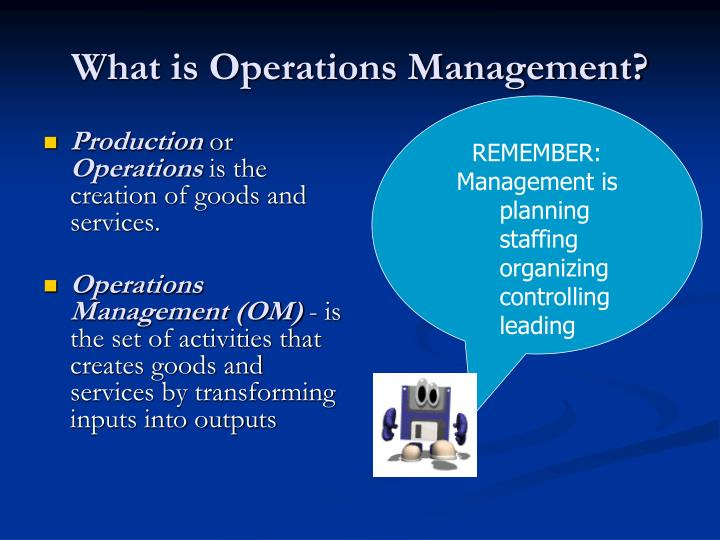 what is operations management Operations management focuses on carefully managing the processes to produce and distribute products and services major, overall activities often include product.