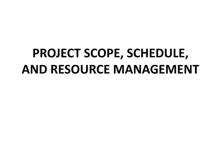 project scope schedule and resource management n.