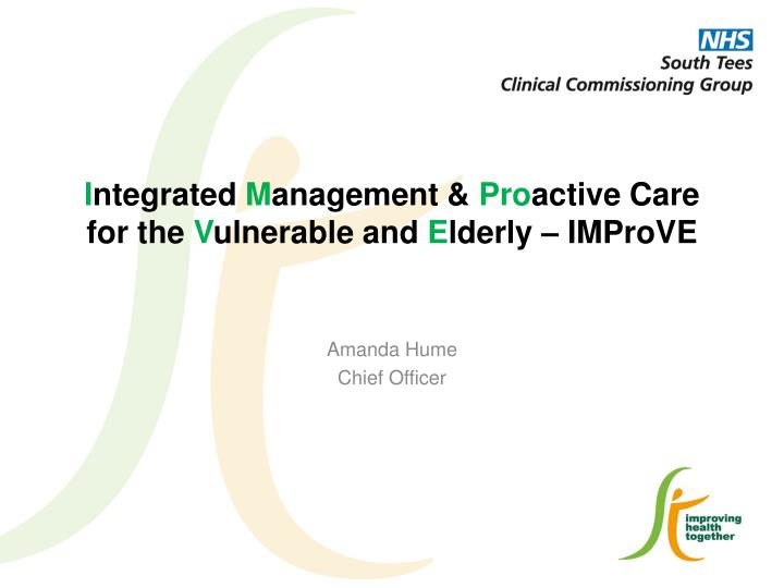 i ntegrated m anagement pro active care for the v ulnerable and e lderly improve n.
