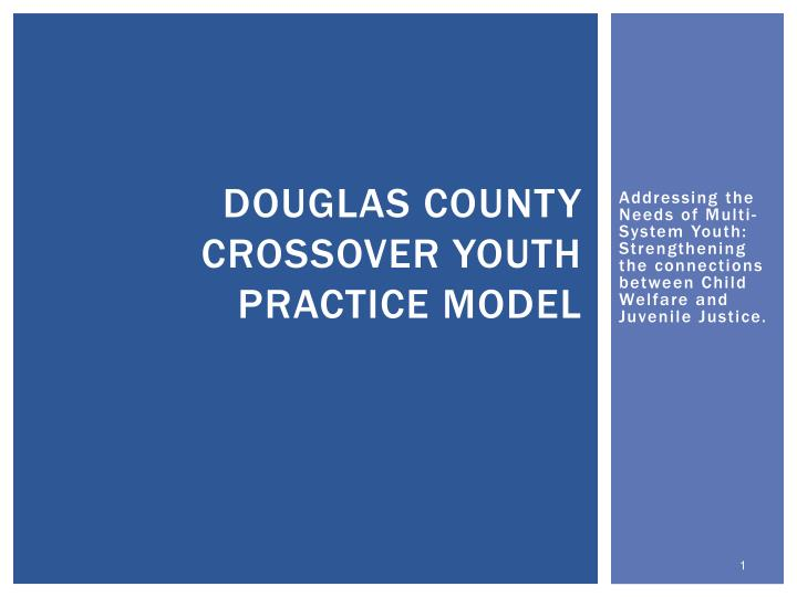 douglas county crossover youth practice model n.