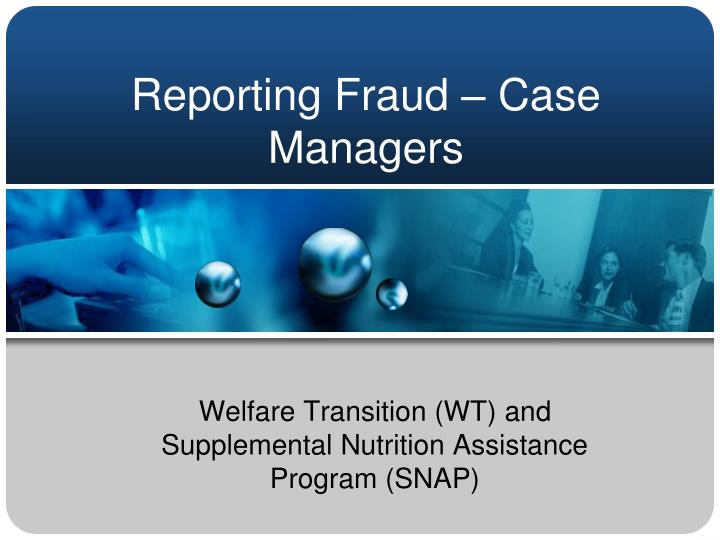 reporting fraud case managers n.
