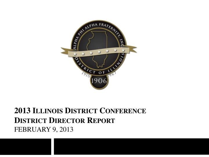 2013 illinois district conference district director report february 9 2013 n.