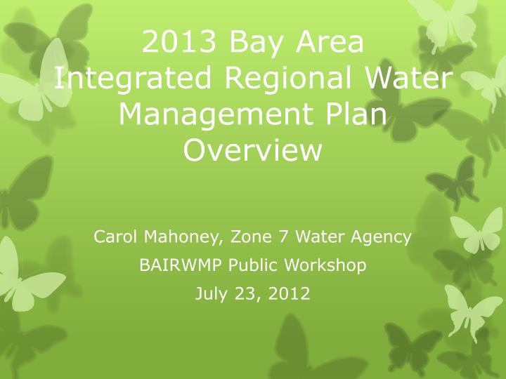 2013 bay area integrated regional water management plan overview n.
