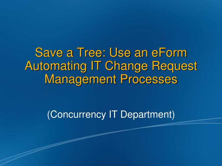 save a tree use an eform automating it change request management processes n.
