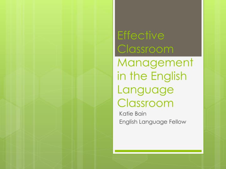 effective classroom management in the english language classroom n.