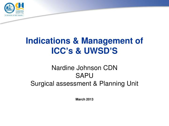 indications management of icc s uwsd s n.