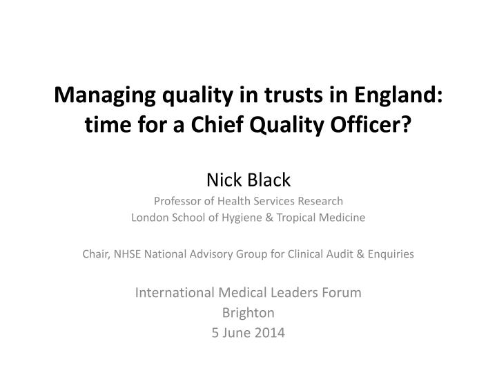 managing quality in trusts in england time for a chief quality officer n.