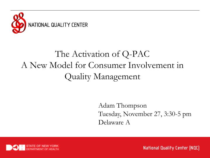 the activation of q pac a new model for consumer involvement in quality management n.