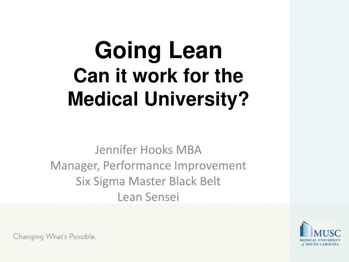 going lean can it work for the medical university n.