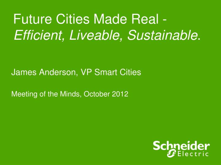 Future cities made real efficient liveable sustainable