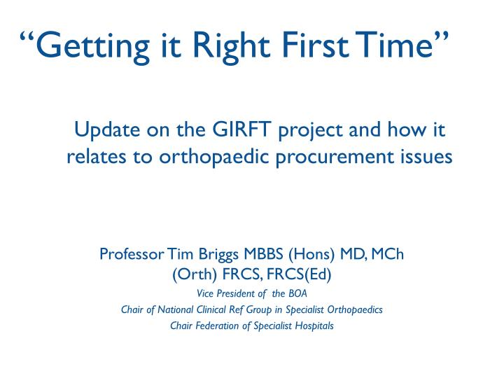 update on the girft project and how it relates to orthopaedic procurement issues n.