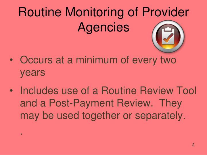 Routine monitoring of provider agencies