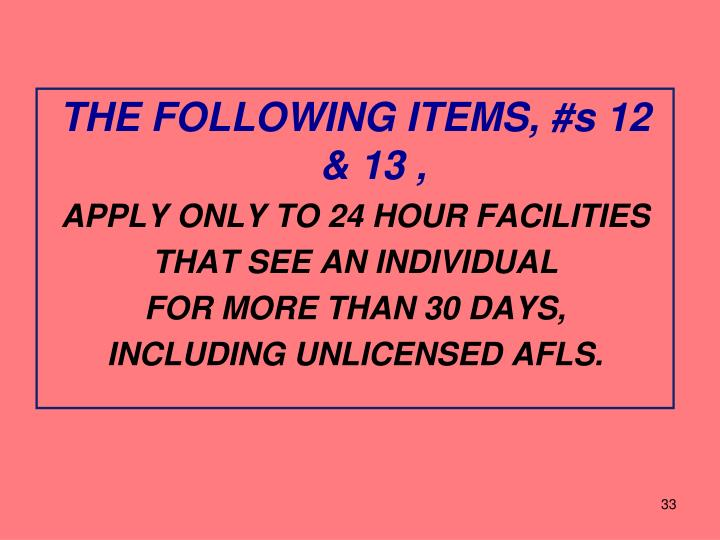 THE FOLLOWING ITEMS, #s 12 & 13 ,